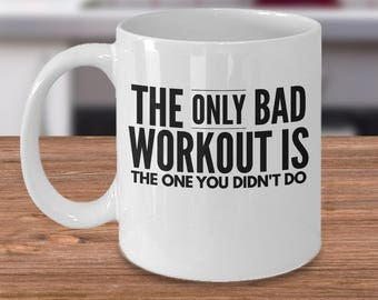 Motivational Coffee Mug - Fitness Gift For Her - Exercise Gift For Him - Cardio Lover Gift - The Only Bad Workout Is The One You Didn't Do