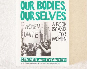 Our Bodies, OurSelves- A book by and for Women