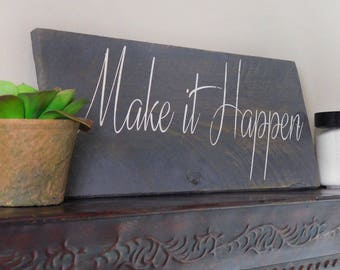 Make it Happen Wood Sign -Motivational Wood Sign - Rustic Wood Sign - Inspirational Sign - Office Decor - Wall Art