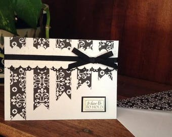 "Handmade Wedding card - black and white ""To Have & To Hold"" Sentiment"
