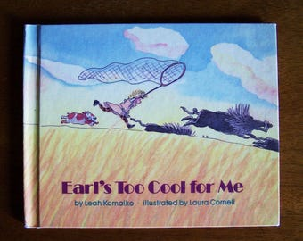 Earl's Too Cool for Me  by Leah Komaiko - Stories in Rhyme - Weekly Reader Book Club - Children's Book