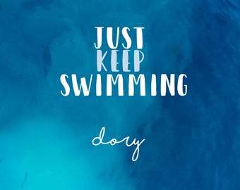 Just Keep Swimming Motivational Disney Quote