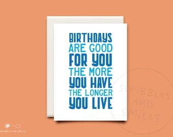 Birthdays are good for you - greeting card - happy birthday - funny greeting card - funny birthday card -