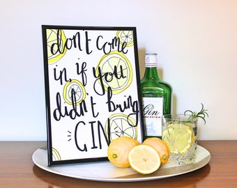 A4 Gin print - Don't come in if you didn't bring gin.