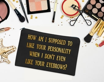 Makeup Zipper Bag - Sarcastic Cosmetics Bag - Large Canvas Zipper Pouch - Bridesmaid Gift - Zipper Coin Purse - Beauty Bag - Toiletry Bag