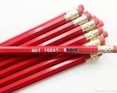 Engraved Pencils. Red Pencil Set. Not Today. Mature Pencils. Back To School.