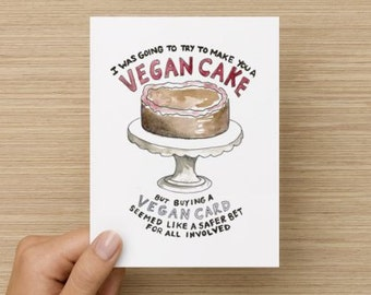 I Was Going to Make You a Vegan Cake Birthday Recycled Paper Folded Greeting Card
