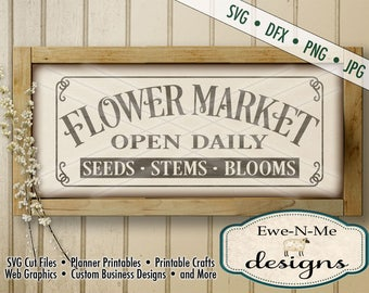 Flower Market SVG - Flower Market Sign SVG - Farmhouse Style SVG - seeds stems blooms svg - Commercial Use svg, dfx, png, jpg
