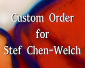 Custom Order for Stef Chen-Welch - by Kathy Morton Stanion  EBSQ