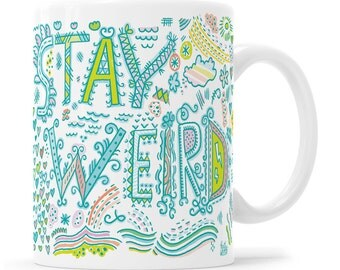 Stay Weird Snarky Mug Gift For Weirdo Sarcastic Gift Sarcastic Mug Gift For Punk Girl Gift For Goth Girl Gift For Teen Girl Weird Gift