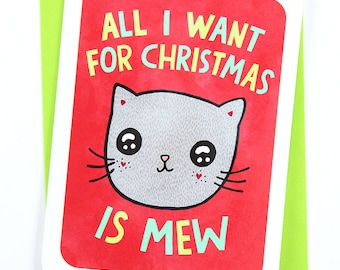 All I want for Christmas is Mew - Funny Christmas Card, Cute Holiday Card, Christmas Notecard, Punny Card Illustrated Holiday Card Cat Lover