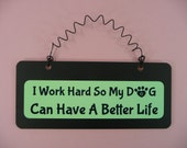 CHALKBOARD SIGN I Work Hard So My Dog Can Have A Better Life   Wooden Metal Cute Hanging Black Green   Paw Print