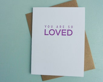 Letterpress Greeting Card - Friendship Card - Milestones - You Are So Loved - MLS-086