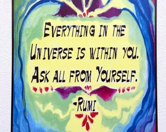 EVERYTHING in the Universe RUMI Quote Yoga Meditation Zen Spiritual Truth SUFI Inspirational Motivational Heartful Art by Raphaella Vaisseau