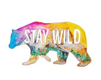 Stay Wild Print