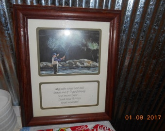 Vintage Fishing Framed Picture My Wife Says She Will Leave Me If I Go Fishing One More Time Lord How I Miss That Woman