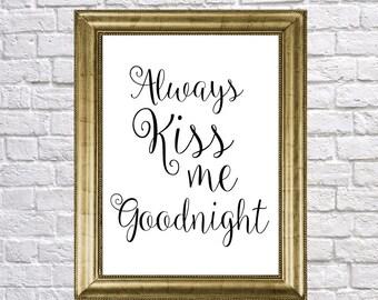 Always Kiss me goodnight, Wedding Gift Printable, Wedding Instant download, Bedroom Wall Hanging, Hand lterring Romantic Bedroom