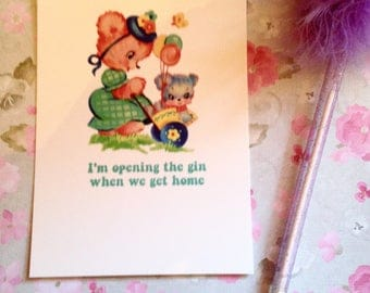 I'm opening the gin when we get home - Vintage mash-up postcard - measures 6x4 / 15x10