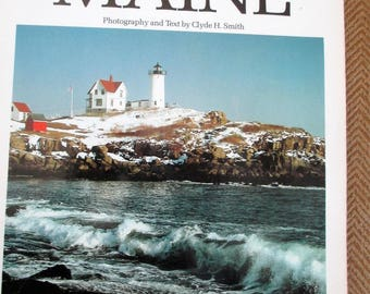 Portrait of Maine Photographs by Clyde H Smith 50 Color Photos  State of Maine. Seacoast. Woodlands. Villages. Lighthouses. Vacation Land