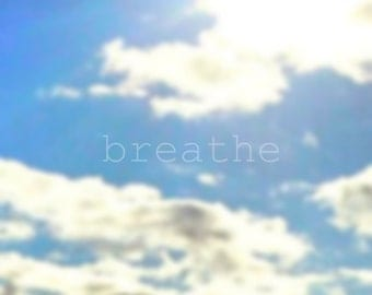 breathe - Photo Motivational Nature Photography White Clouds Blue Sky Rain Clouds Yoga Meditation