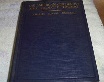 SALE The American Orchestra and Theodore Thomas Book, Charles Edward Russel, 1927