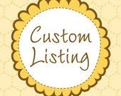 Custom Listing for Ann