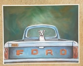 Spring Clearance print of original painting Dog in back of Ford pick up truck