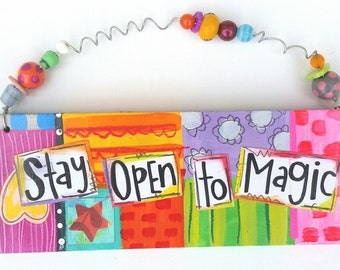 Stay Open To The Magic Plaque