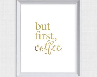 printable coffee art - downloadable artwork - print your own faux gold and white kitchen art, typographic office art poster, funny wall art