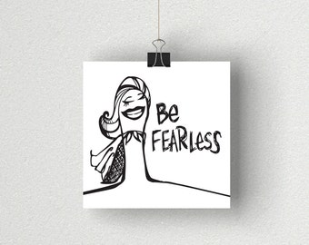 Be Fearless / Daily Peety Print (Black and White, 5 x 5)