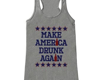 Women's 4th of July Shirt - Make America Drunk Again - Grey Tank Top - Political 4th of July Shirt - Funny Patriotic Independence Day Tank