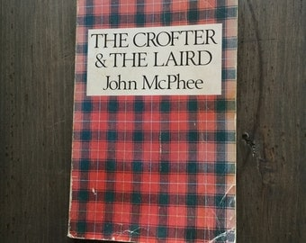The Crofter & The Laird by John McPhee, Vintage Paperback 1970s, Classic Literature, Scotland, Colonsay