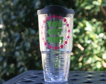 24 oz acrylic Insulated cup and straw with You got this and polka dots - Great Mother's day gift
