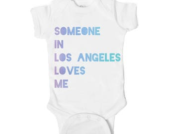 Someone in Los Angeles San Diego San Francisco California Loves Me Baby Onesie