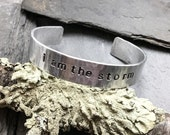 I AM THE STORM, hammered aluminum cuff bracelet with inspirational quote