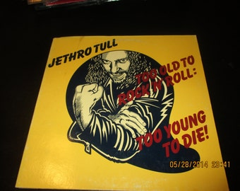 Jethro Tull Vinyl - Too old to Rock and Roll , too young to Die - Original Edition - Vintage Record lp in VG++ Condition.