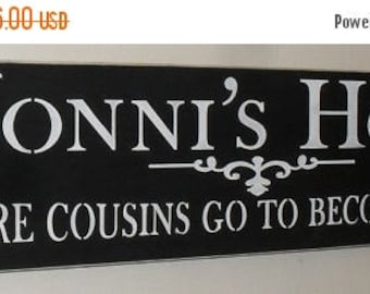 ON SALE TODAY Nonni's House Where Cousins Go To Become Friends Wooden Sign Grandma Sign
