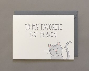 To My Favorite Cat Person / Animal Lover / Cat Lover / Cat Owner / Cat / Kitty Cat / Kitty Lover / Blank Greeting Card