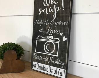 Oh Snap Wood Wedding Sign - Wedding Hashtag Sign - Instagram Sign - Wedding Reception Sign - Social Media Sign - Wedding Table Sign