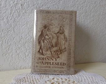 Rare First Edition of Johnny Appleseed with Original Dust Jacket in Very Good Condition, 1915. Eleanor Atkinson