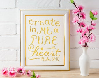 Scripture Wall Art ~ Gold Foil ~ Create in Me a Pure Heart ~ Psalm 51:10 ~ Hand Lettered Design