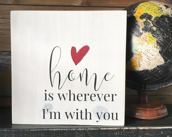 Home is Wherever I'm With You Handpainted Sign, Sign for New Home Owners, Housewarming Sign, Rustic Sign, Farmhouse Style Sign, Handpainted