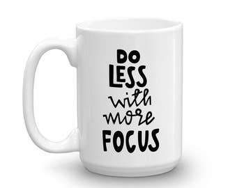 Do Less With More Focus Mug, Studio 336, gift, 11oz, 15oz