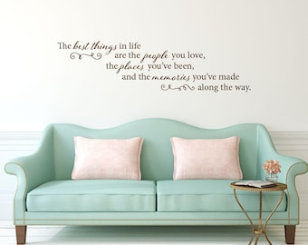 The best things in life are the people you love vinyl wall decal sticker