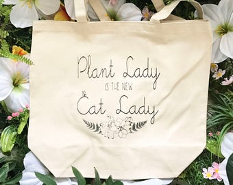 Plant Lady is the New Cat Lady Farmer's Market Tote - Heavy Duty Canvas