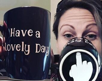 Have a Lovely Day, Middle Finger Mug