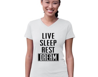 Live, Sleep, Rest, and Dream Women V-Neck Shirt