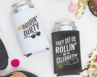 Bachelorette Party Beer Can Coolers - Bridin' Dirty™ | They See us Rollin' We're Celebratin'