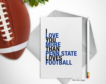 Penn State Football Greeting Card, I Love You More Than Penn State Loves Football, Pennsylvania Art, Graduation Gift, Football Gift Notecard