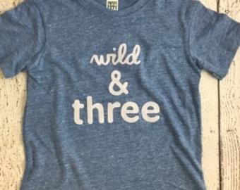wild and three, wild and three shirt, wild and free party, three shirt, third birthday, birthday shirt, organic kids tee, childrens clothing